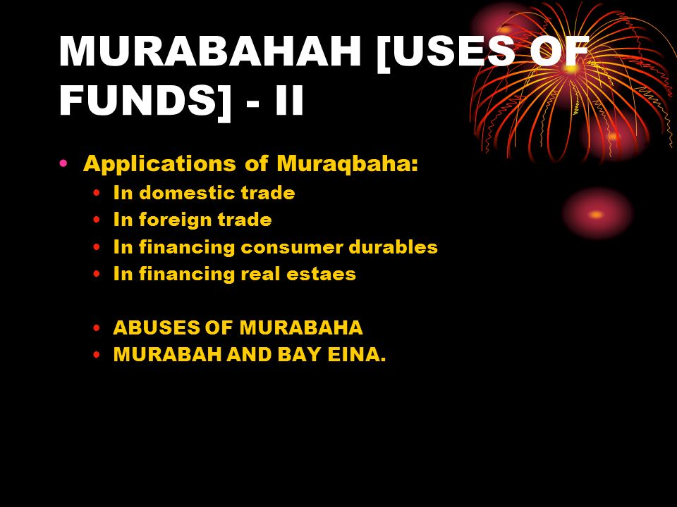 MURABAHAH [USES OF FUNDS] - II
